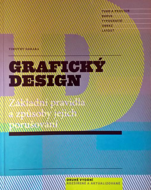 Skvělá publikace Grafický design - Základní pravidla a způsoby jejich porušování