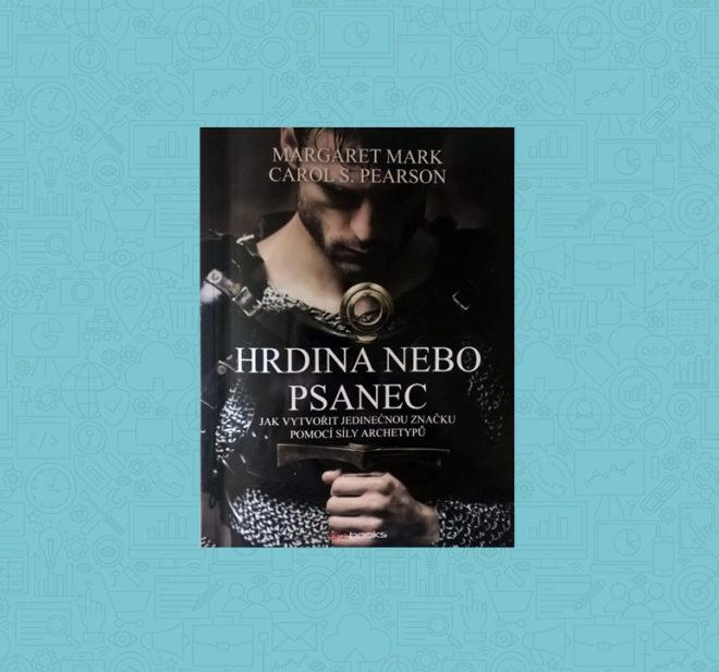 Hrdina nebo psanec je kniha, která by měla být součástí knihovny každého, kdo to myslí vážně se svou značkou.
