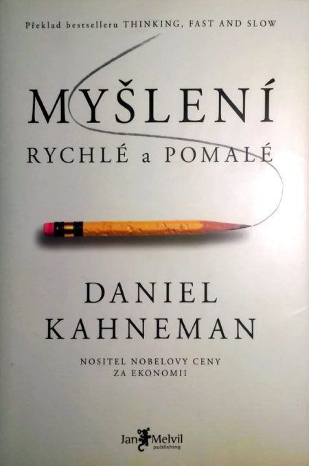 Daniel Kahneman: Myšlení rychlé a pomalé