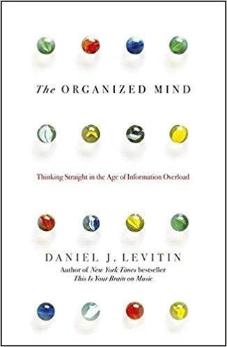 O tom, jak funguje náš mozek, se hodně dozvíte v knížce Organized Mind od D. Levitina. Zdroj: Amazon.com